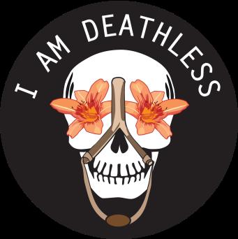 I am Deathless // www.SarahPerlmutter.com