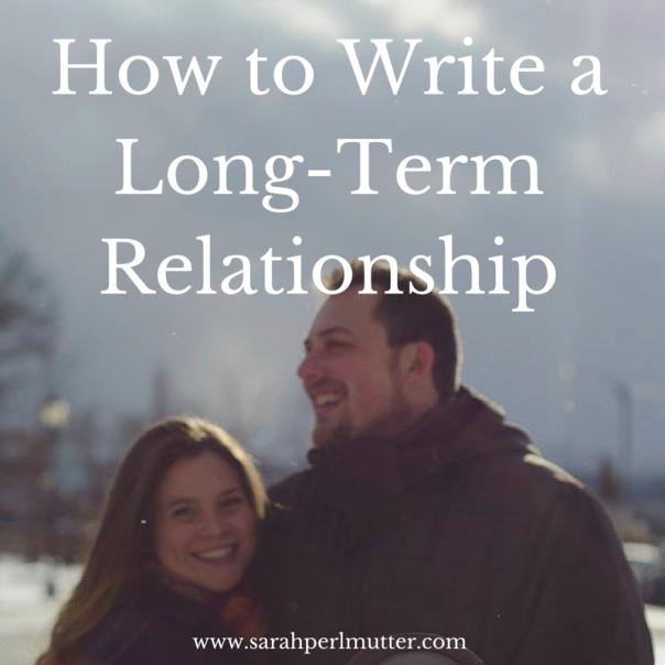 How to Write a Long-Term Relationship // www.sarahperlmutter.com