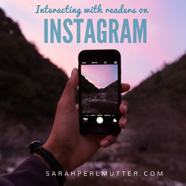 Interacting with Readers on Instagram // www.sarahperlmutter.com