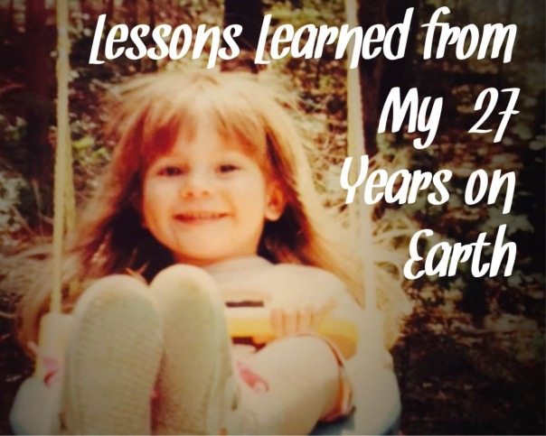 Lessons Learned from my 27 Years on Earth // www.sarahperlmutter.com